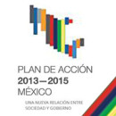 Alianza para el Gobierno Abierto. Plan de Acción 2013 – 2015 México